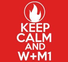 Keep Calm and W+M1 by GMcTees