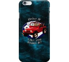 Jeep Wrangler Drive It Like You Stole It iPhone Case/Skin