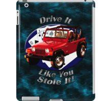 Jeep Wrangler Drive It Like You Stole It iPad Case/Skin