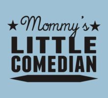 Mommy's Little Comedian One Piece - Short Sleeve