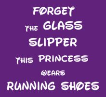 Forget The Glass Slipper, This Princess Wears Running Shoes (white ink) Workout Tee. Crossfit Tee. Exercise Tee. Ladies Tee. Weightlifting Tee. Running Tee. Fitness by Max Effort