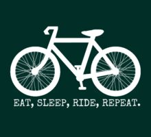 Eat, Sleep, Ride, Repeat. by Rob Price