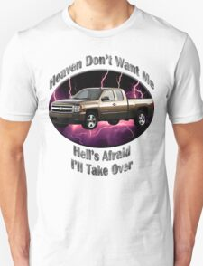 Chevy Silverado Truck Heaven Don't Want Me T-Shirt