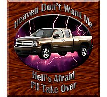 Chevy Silverado Truck Heaven Don't Want Me Photographic Print
