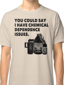 Chemical Dependence Issues - Black Classic T-Shirt