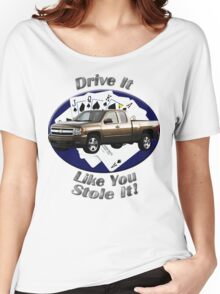 Chevy Silverado Truck Drive It Like You Stole It Women's Relaxed Fit T-Shirt