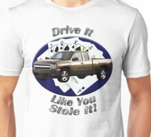 Chevy Silverado Truck Drive It Like You Stole It Unisex T-Shirt