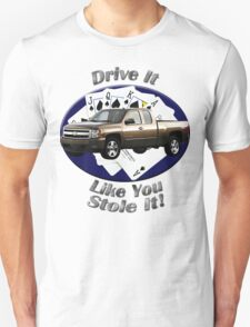 Chevy Silverado Truck Drive It Like You Stole It T-Shirt