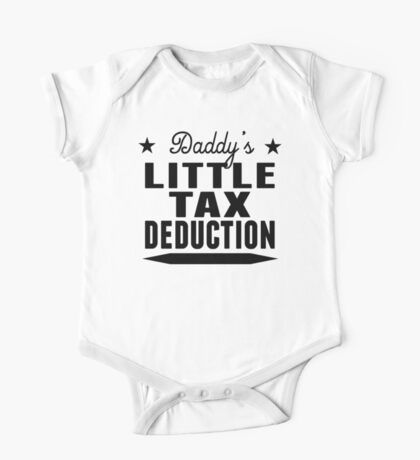Daddy's Little Tax Deduction One Piece - Short Sleeve