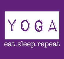 Yoga - Eat, Sleep, Repeat (white ink) by Max Effort