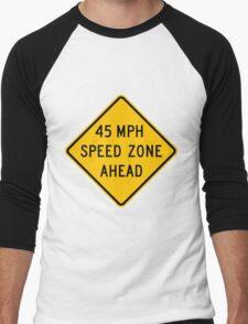 45 mph Speed Zone Ahead T-Shirt