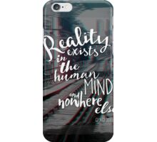 Reality quote  iPhone Case/Skin