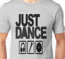 just dance Unisex T-Shirt