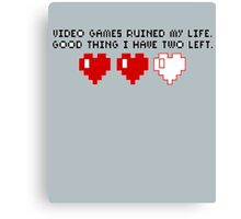 Video Games T-shirt, Video Game Ruined My Life Canvas Print