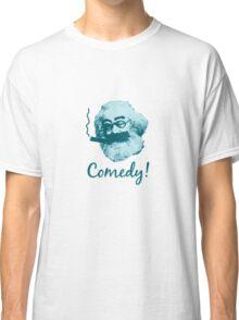 Comedy! Classic T-Shirt
