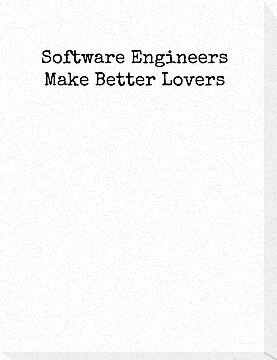 Software Engineers Make Better Lovers by Bundjum