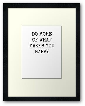 DO MORE OF WHAT MAKES YOU HAPPY by Rob Price