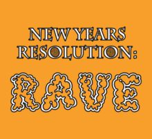 New Years Raving Resolution by picky62version2