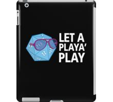 Let a Player Play iPad Case/Skin
