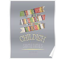 Doctor Who Quote - 4th Doctor - Be Childish Sometimes Poster