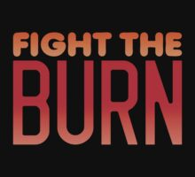 FIGHT THE BURN by jazzydevil