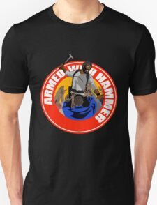 Armed With Hammer T-Shirt