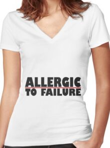 allergic to failure Women's Fitted V-Neck T-Shirt