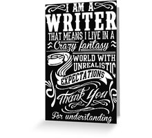 I AM A WRITER Greeting Card