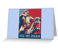 Yes We Khan Greeting Card