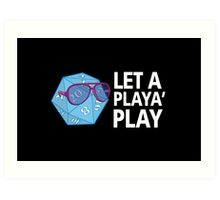Let a Player Play Art Print