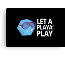 Let a Player Play Canvas Print