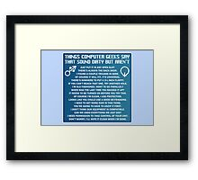 Dirty Things Computer Geeks Say Framed Print