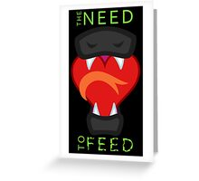 The Need to Feed Greeting Card