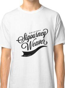 Original Sigourney Weaver  Classic T-Shirt