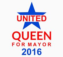 United -  Queen For Mayor 2016 - Campaign Poster Design Unisex T-Shirt