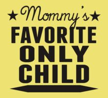 Mommy's Favorite Only Child One Piece - Short Sleeve