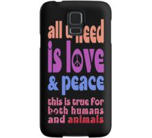 all u need is love & peace - love, peace, rescue, animal rights, vegan Samsung Galaxy Case/Skin