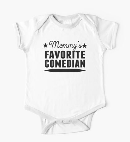 Mommy's Favorite Comedian One Piece - Short Sleeve