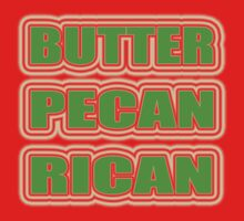 """BUTTER PECAN RICAN"" by S DOT SLAUGHTER"