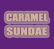 """CARAMEL SUNDAE"" by S DOT SLAUGHTER"
