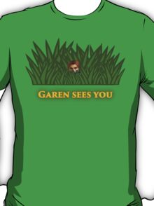 Garen sees you T-Shirt