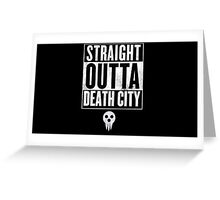 Soul Eater Straight Outta Death City Greeting Card
