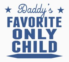Daddy's Favorite Only Child Kids Tee