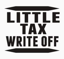 Little Tax Write Off by ReallyAwesome