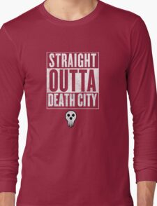 Soul Eater Straight Outta Death City Long Sleeve T-Shirt