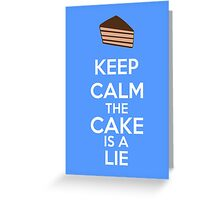 Keep Calm The Cake Is A Lie Greeting Card