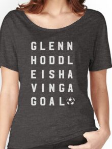 Glenn Hoddle is having a goal Women's Relaxed Fit T-Shirt