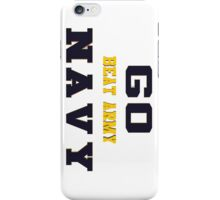 Go Navy, Beat Army!! iPhone Case/Skin