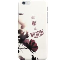 She was all wildfire iPhone Case/Skin