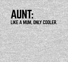 Aunt Like A Mum Funny Quote Womens Fitted T-Shirt